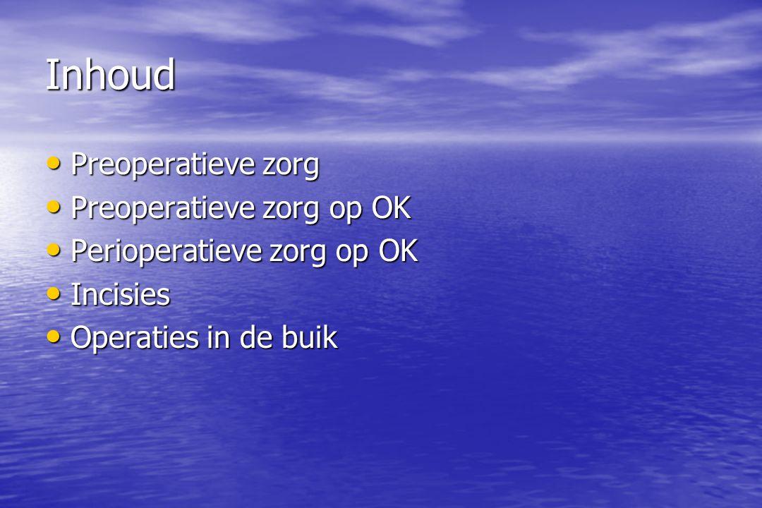Inhoud Preoperatieve zorg Preoperatieve zorg op OK