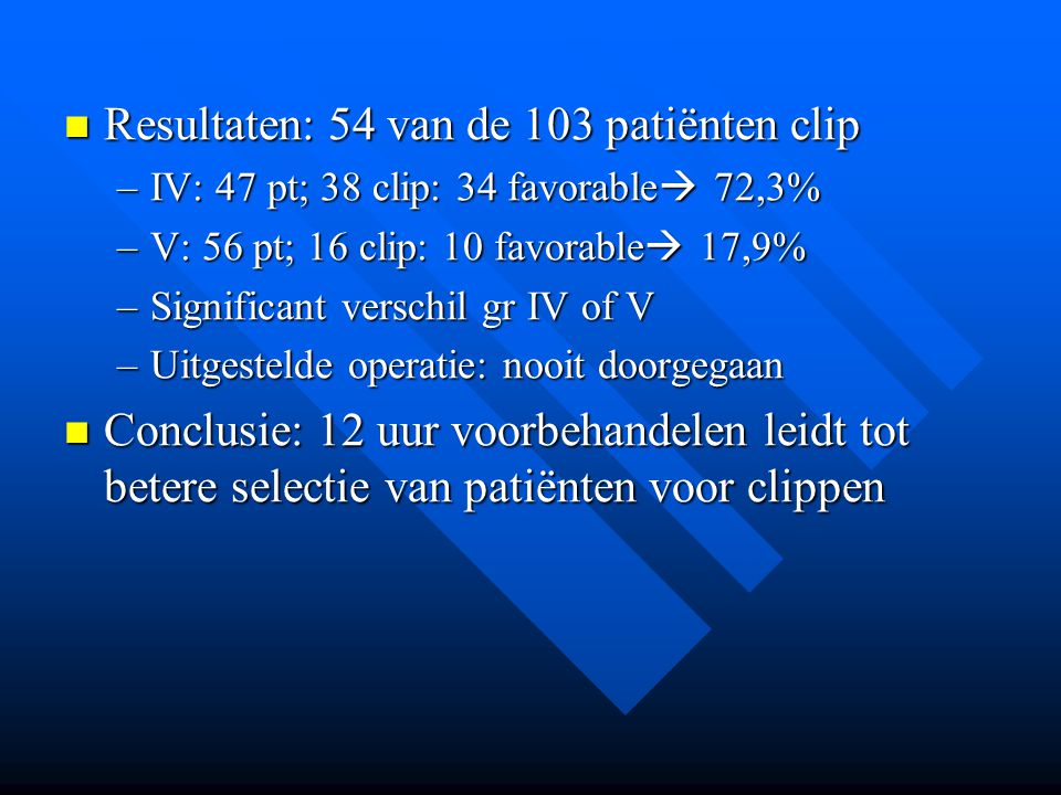Resultaten: 54 van de 103 patiënten clip