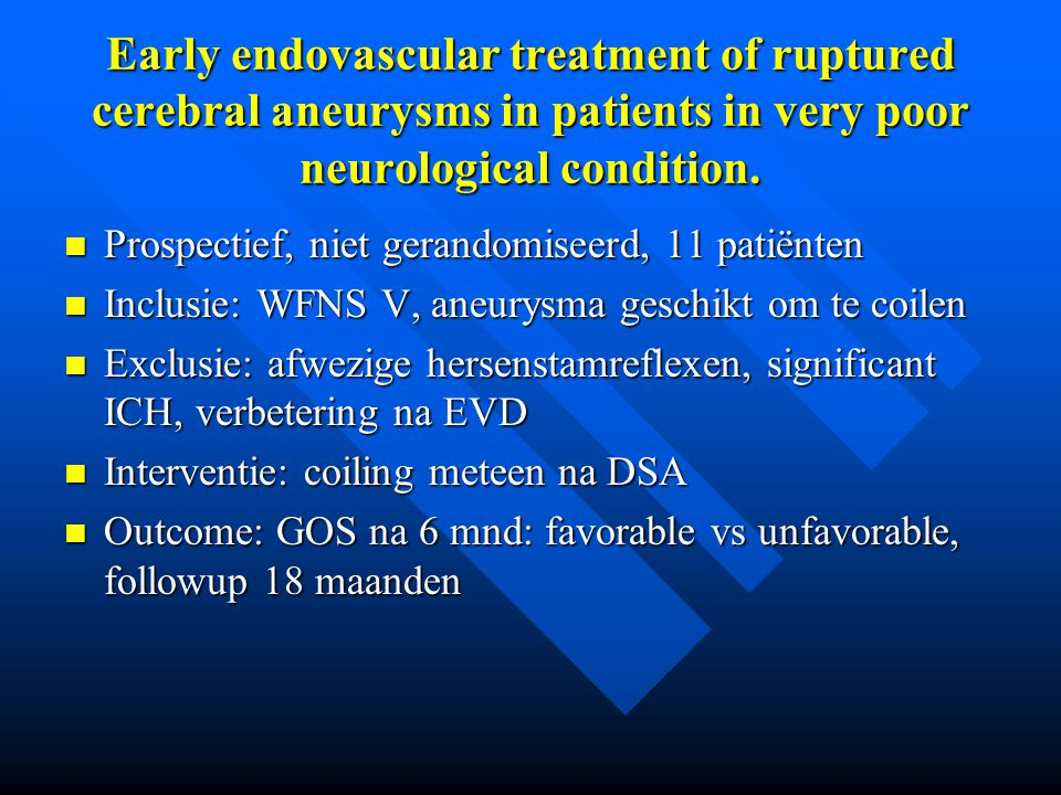 Early endovascular treatment of ruptured cerebral aneurysms in patients in very poor neurological condition.