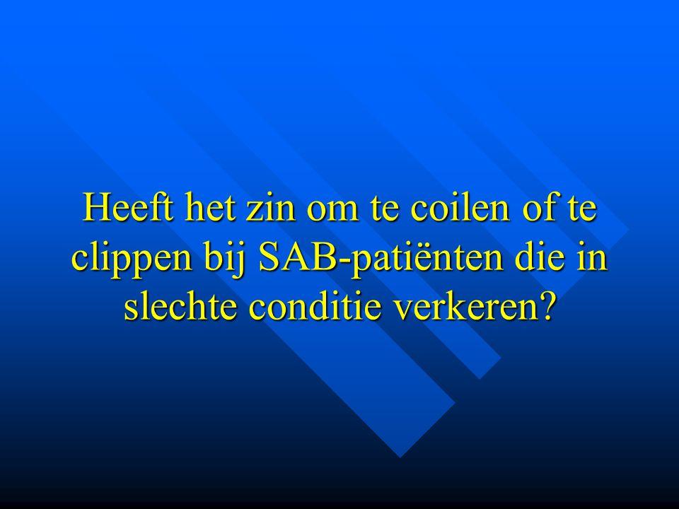 Heeft het zin om te coilen of te clippen bij SAB-patiënten die in slechte conditie verkeren
