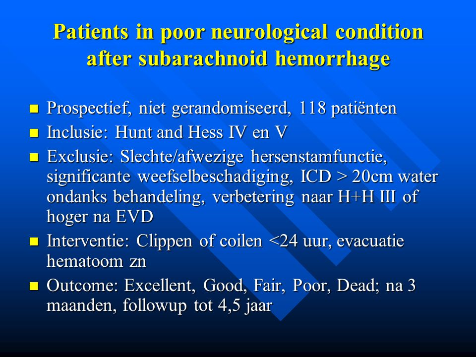 Patients in poor neurological condition after subarachnoid hemorrhage
