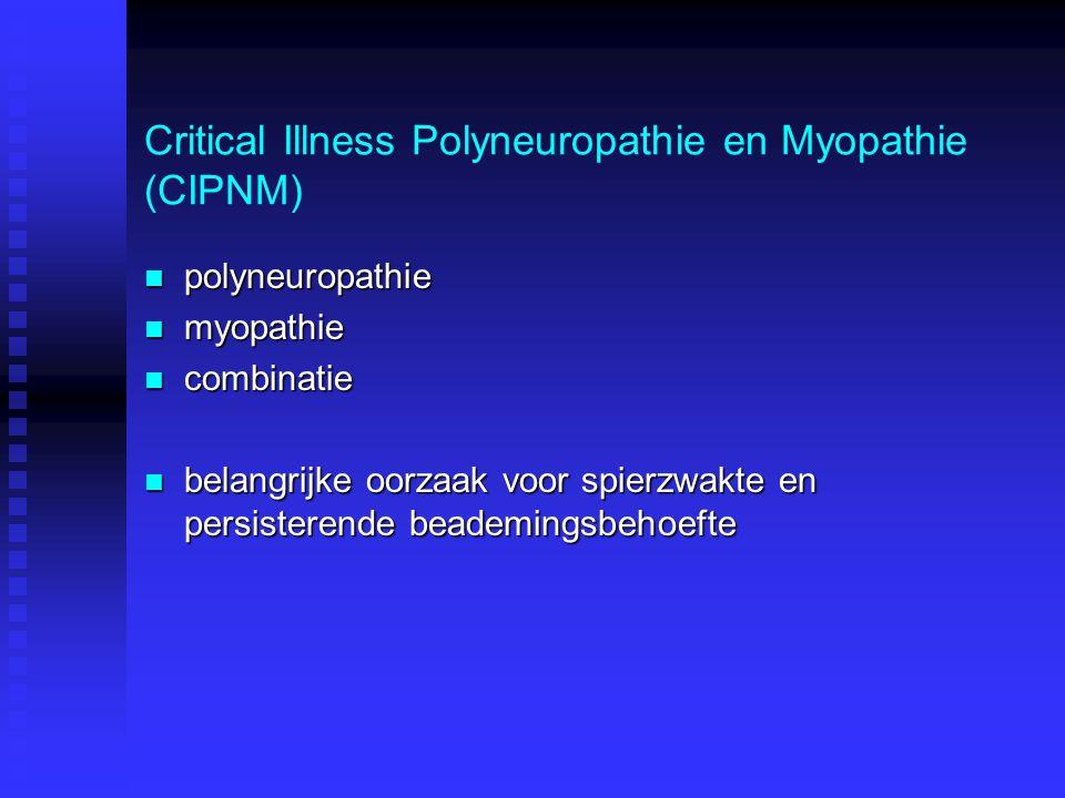 Critical Illness Polyneuropathie en Myopathie (CIPNM)