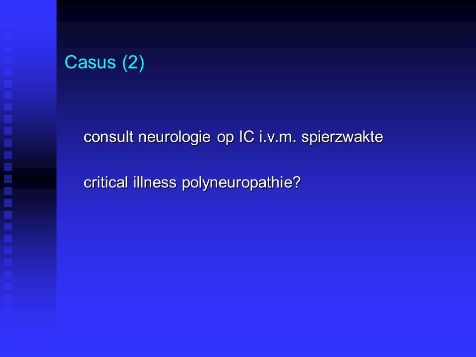 Casus (2) consult neurologie op IC i.v.m. spierzwakte