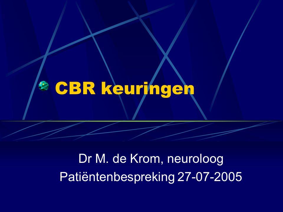 Dr M. de Krom, neuroloog Patiëntenbespreking 27-07-2005