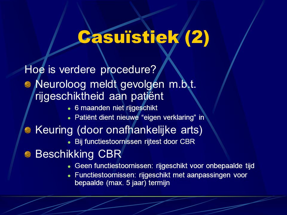 Casuïstiek (2) Hoe is verdere procedure