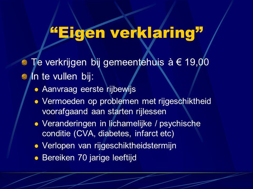 Eigen verklaring Te verkrijgen bij gemeentehuis à € 19,00