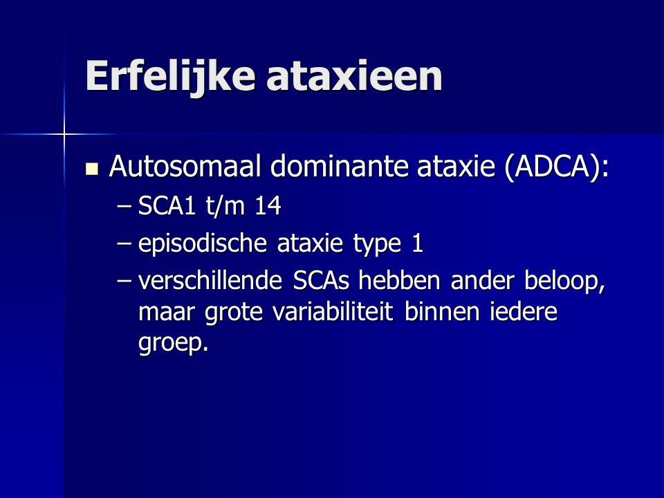 Erfelijke ataxieen Autosomaal dominante ataxie (ADCA): SCA1 t/m 14