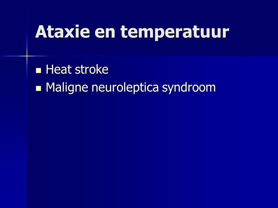Ataxie en temperatuur Heat stroke Maligne neuroleptica syndroom