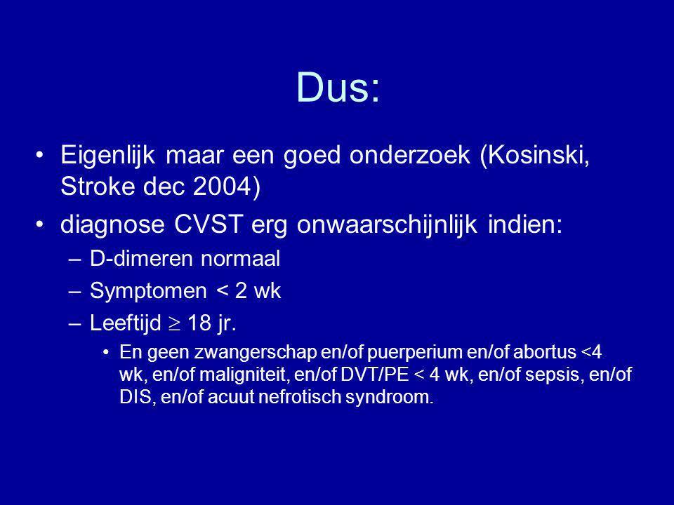 Dus: Eigenlijk maar een goed onderzoek (Kosinski, Stroke dec 2004)