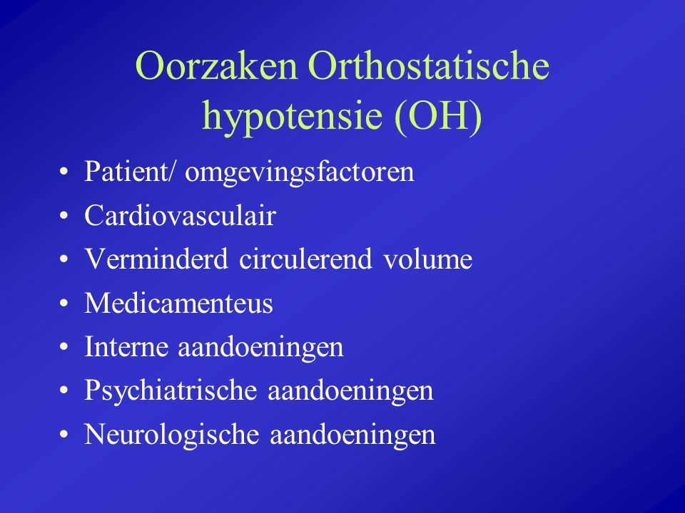 Oorzaken Orthostatische hypotensie (OH)