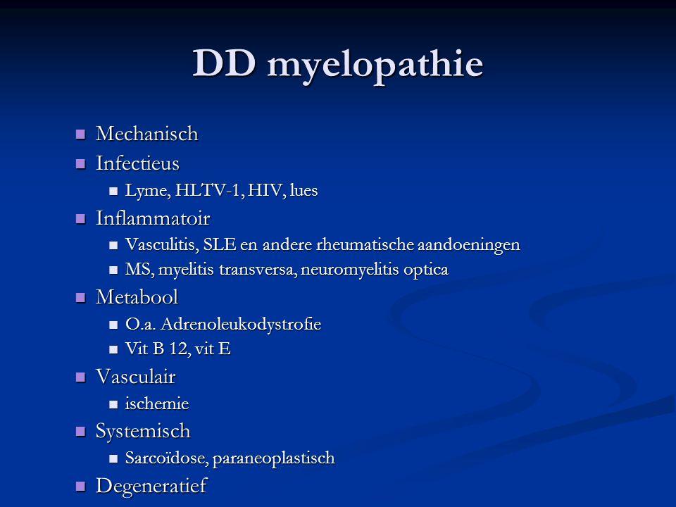 DD myelopathie Mechanisch Infectieus Inflammatoir Metabool Vasculair