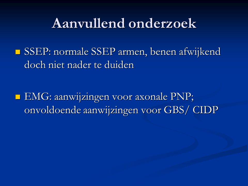 Aanvullend onderzoek SSEP: normale SSEP armen, benen afwijkend doch niet nader te duiden.