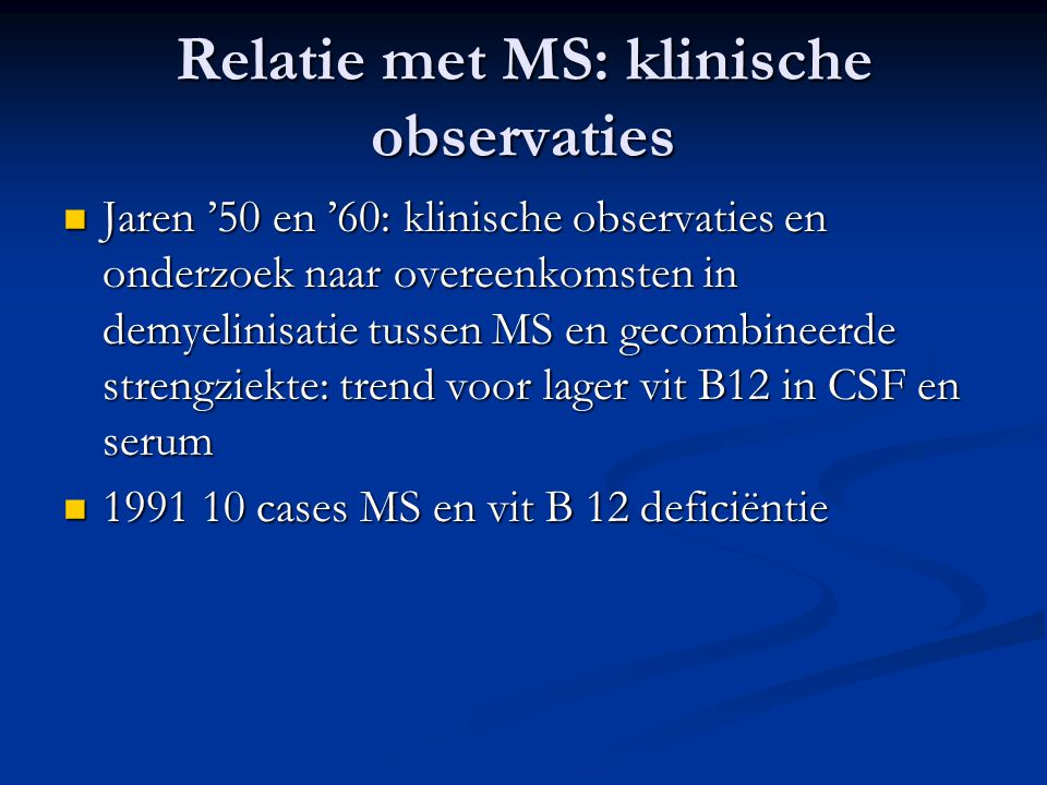 Relatie met MS: klinische observaties