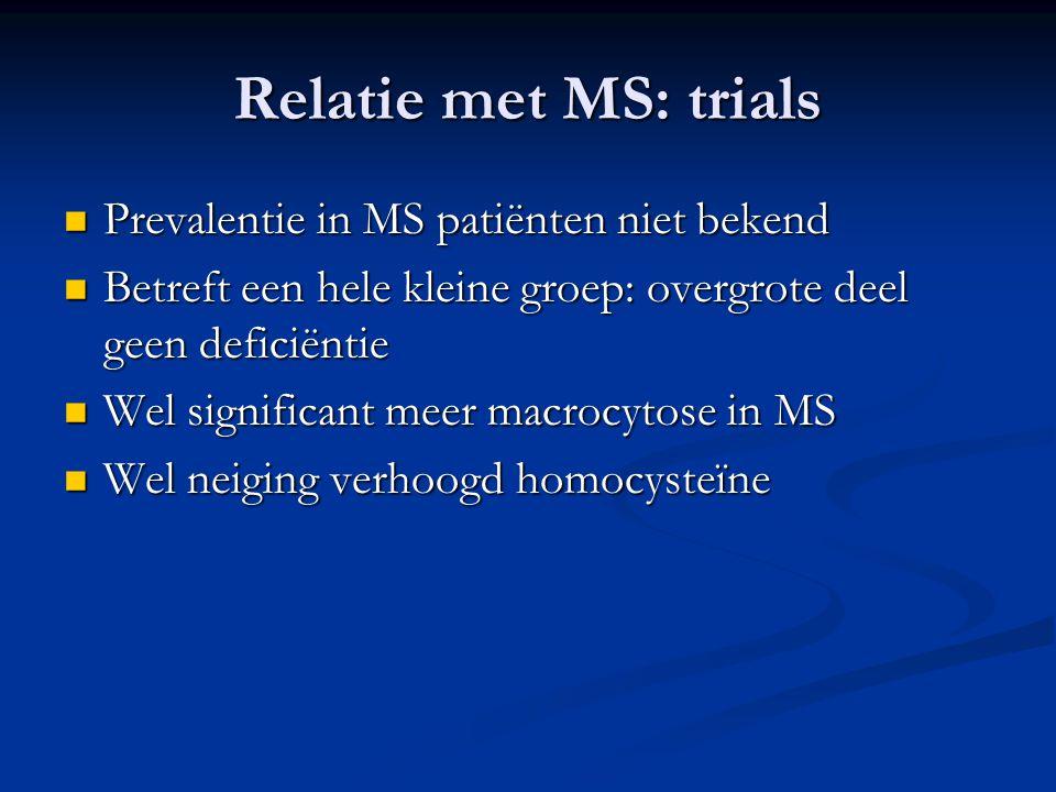 Relatie met MS: trials Prevalentie in MS patiënten niet bekend