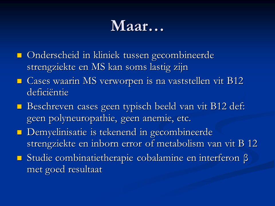Maar… Onderscheid in kliniek tussen gecombineerde strengziekte en MS kan soms lastig zijn.