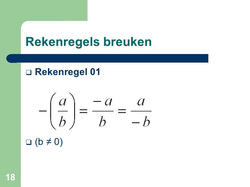 Rekenregels breuken Rekenregel 01 (b ≠ 0)