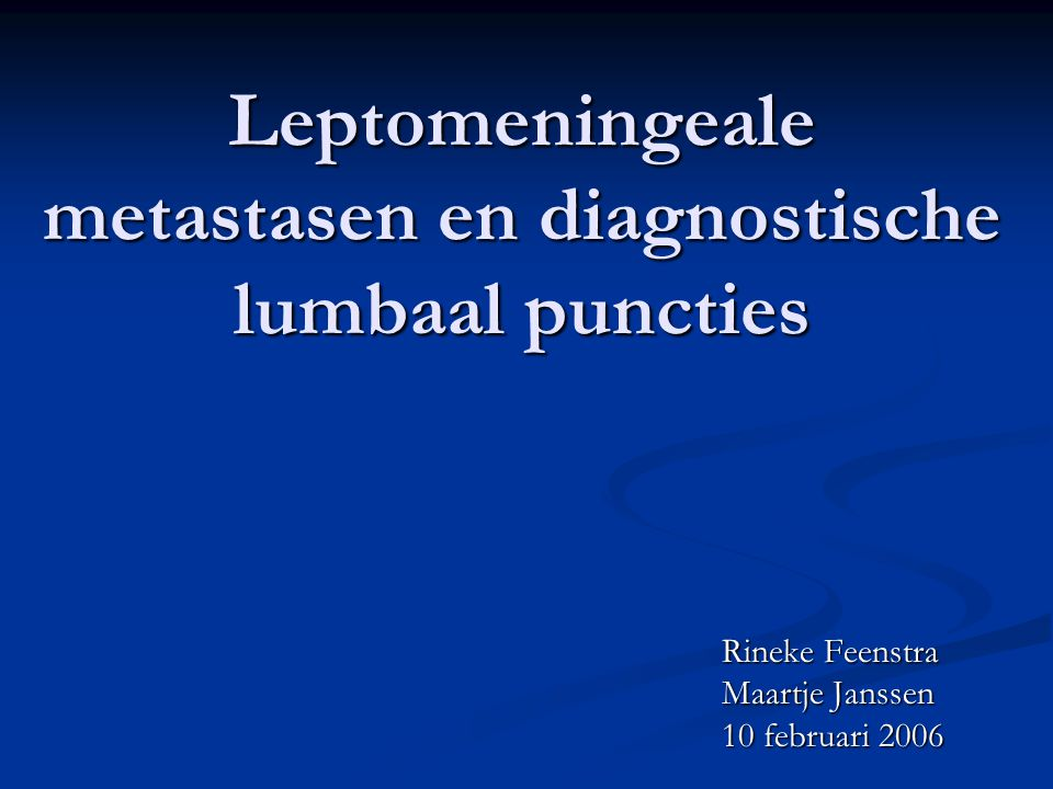 Leptomeningeale metastasen en diagnostische lumbaal puncties