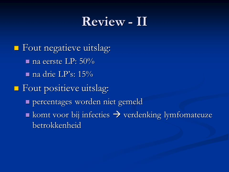 Review - II Fout negatieve uitslag: Fout positieve uitslag: