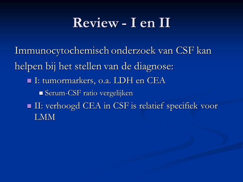 Review - I en II Immunocytochemisch onderzoek van CSF kan