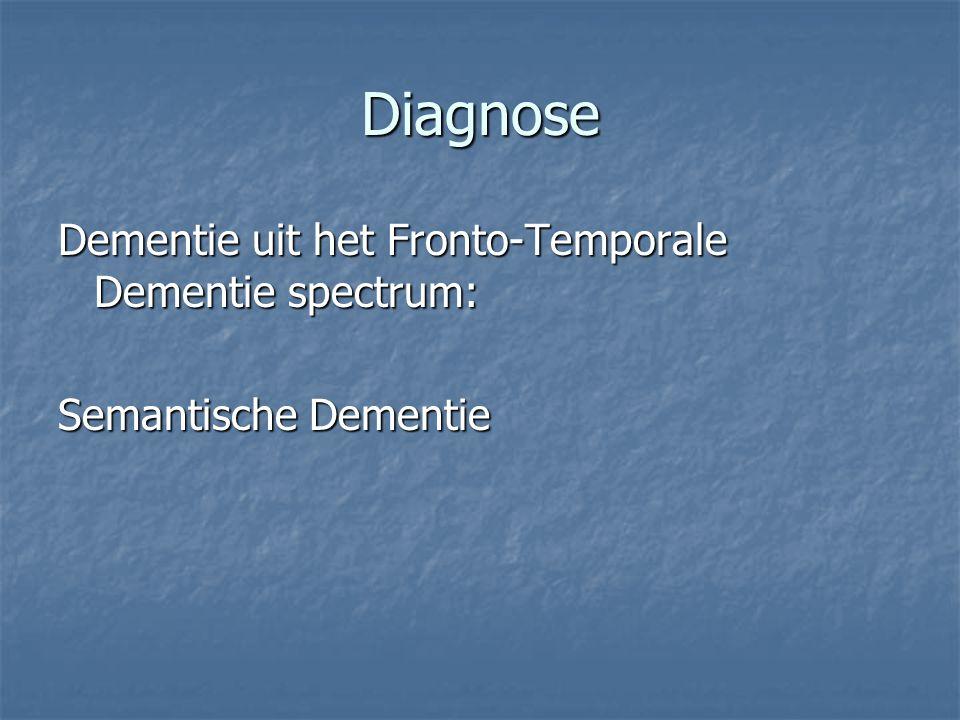 Diagnose Dementie uit het Fronto-Temporale Dementie spectrum: