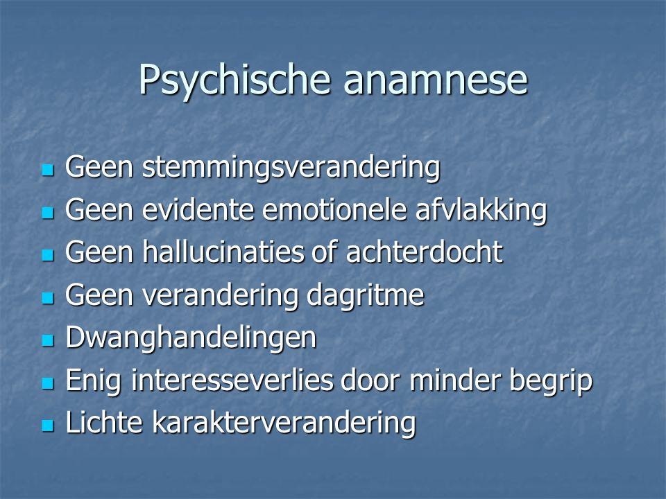 Psychische anamnese Geen stemmingsverandering