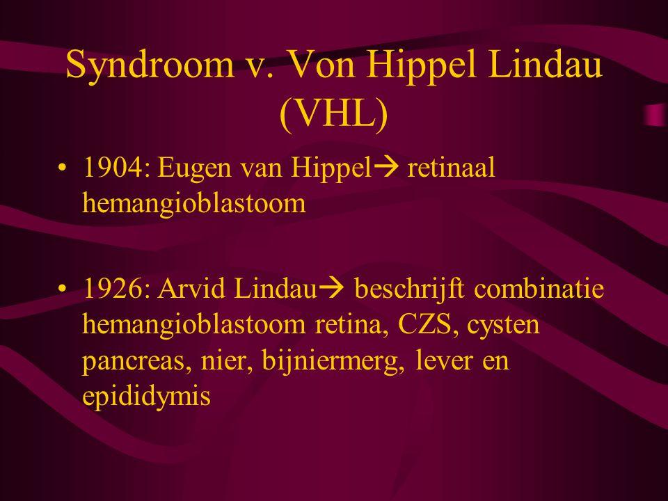 Syndroom v. Von Hippel Lindau (VHL)