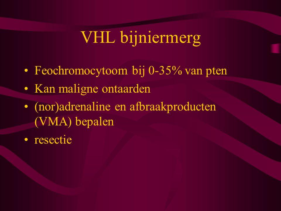 VHL bijniermerg Feochromocytoom bij 0-35% van pten