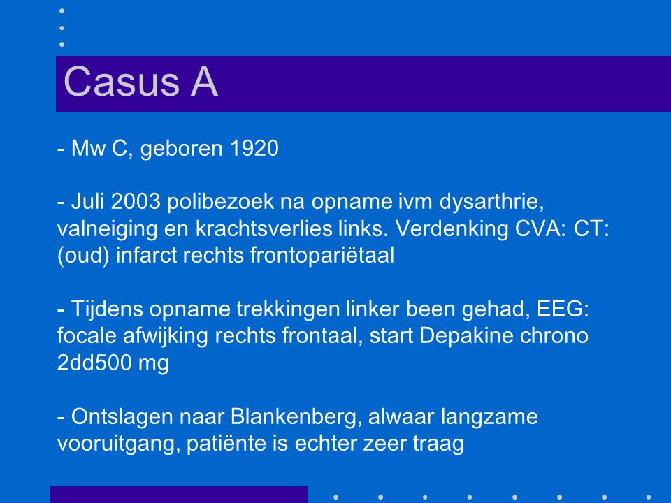 Casus A Mw C, geboren 1920.