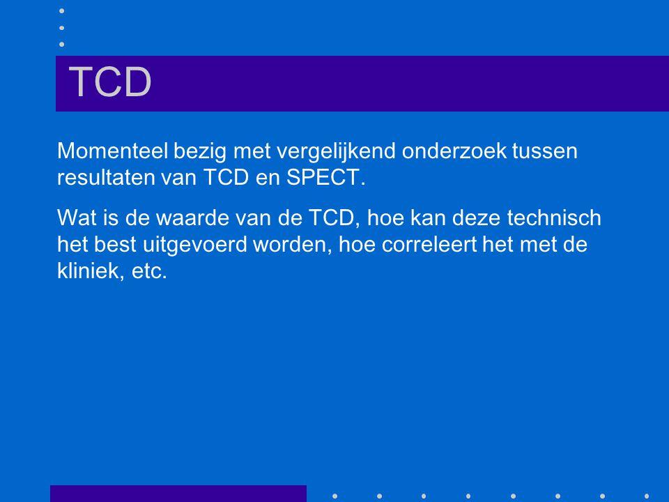 TCD Momenteel bezig met vergelijkend onderzoek tussen resultaten van TCD en SPECT.