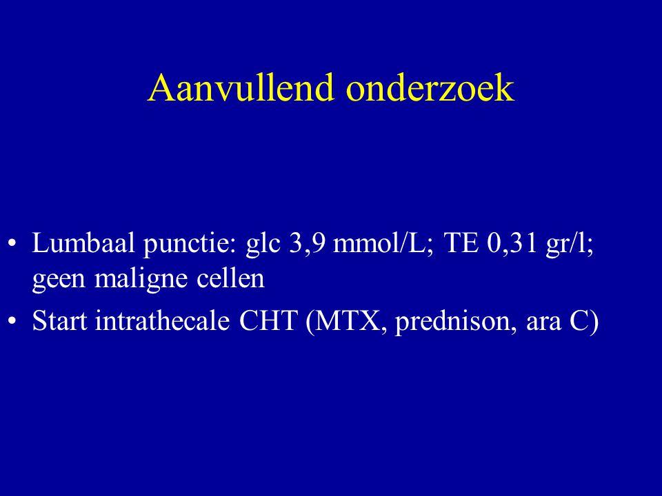 Aanvullend onderzoek Lumbaal punctie: glc 3,9 mmol/L; TE 0,31 gr/l; geen maligne cellen.