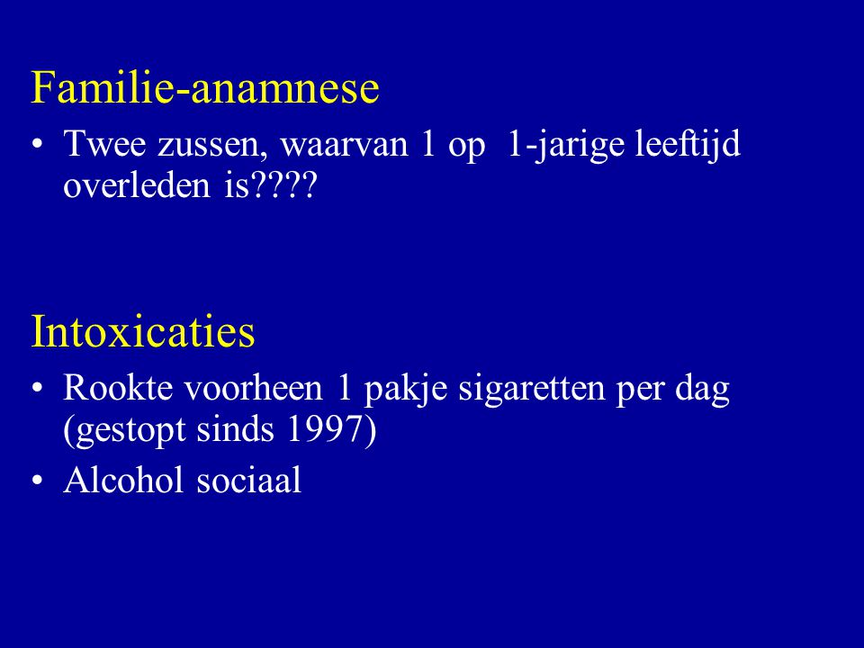 Familie-anamnese Intoxicaties