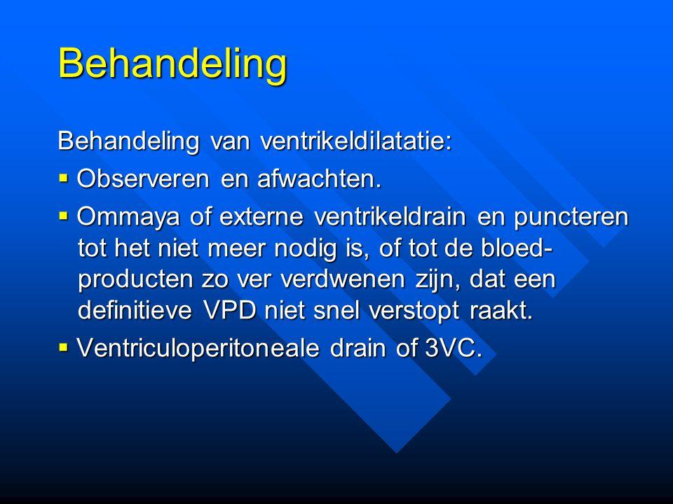 Behandeling Behandeling van ventrikeldilatatie: