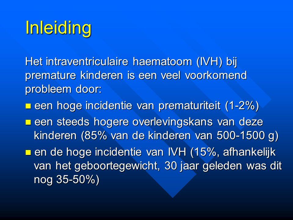 Inleiding Het intraventriculaire haematoom (IVH) bij premature kinderen is een veel voorkomend probleem door: