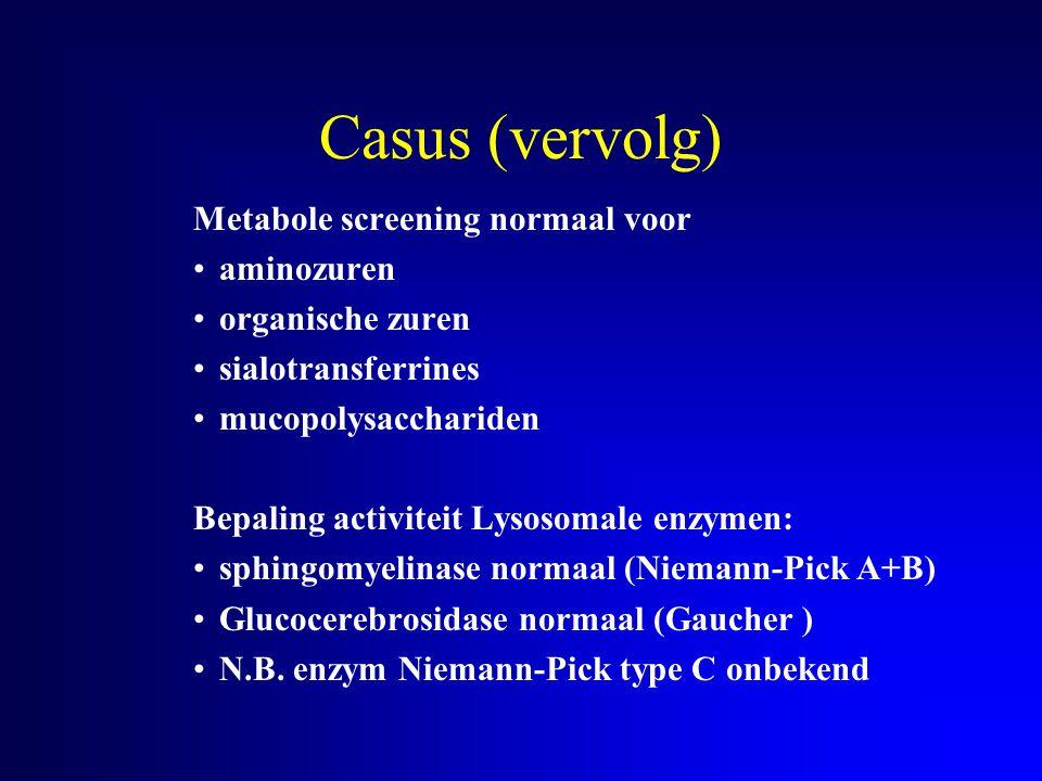 Casus (vervolg) Metabole screening normaal voor aminozuren