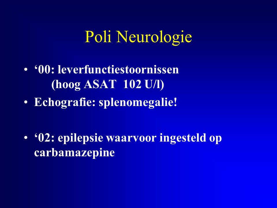 Poli Neurologie '00: leverfunctiestoornissen (hoog ASAT 102 U/l)