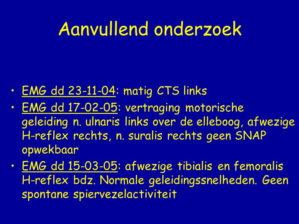 Aanvullend onderzoek EMG dd 23-11-04: matig CTS links