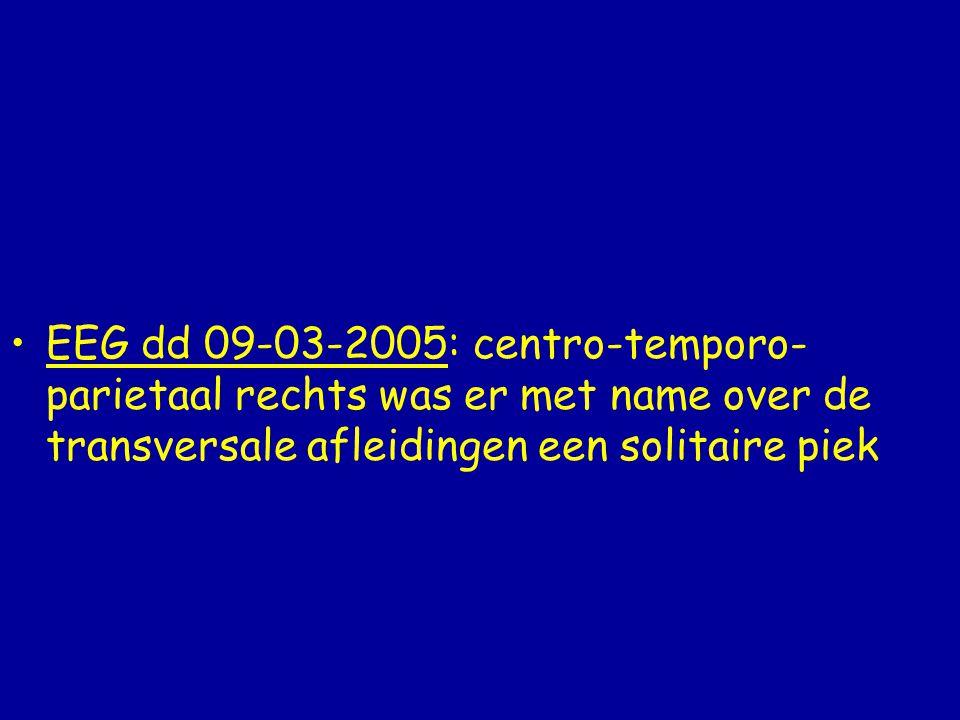 EEG dd 09-03-2005: centro-temporo- parietaal rechts was er met name over de transversale afleidingen een solitaire piek