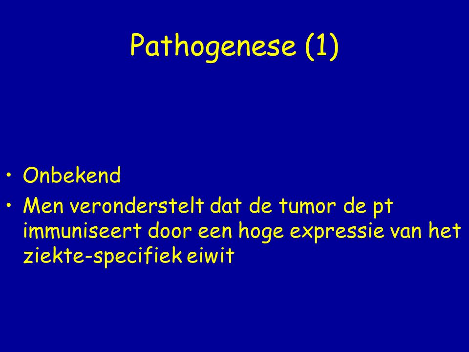 Pathogenese (1) Onbekend