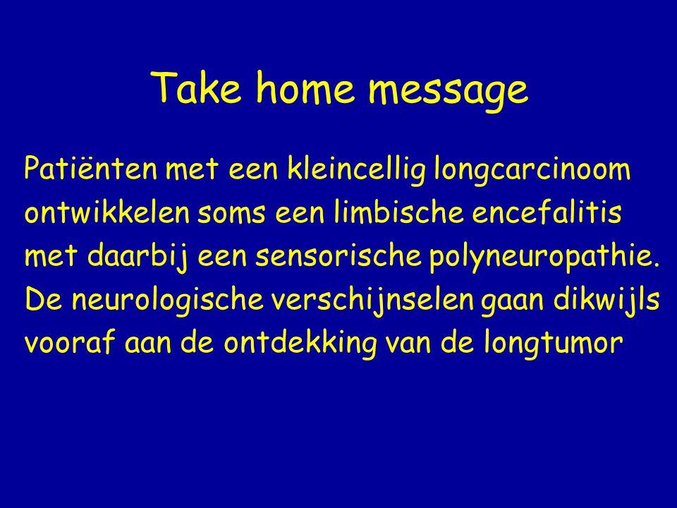 Take home message Patiënten met een kleincellig longcarcinoom