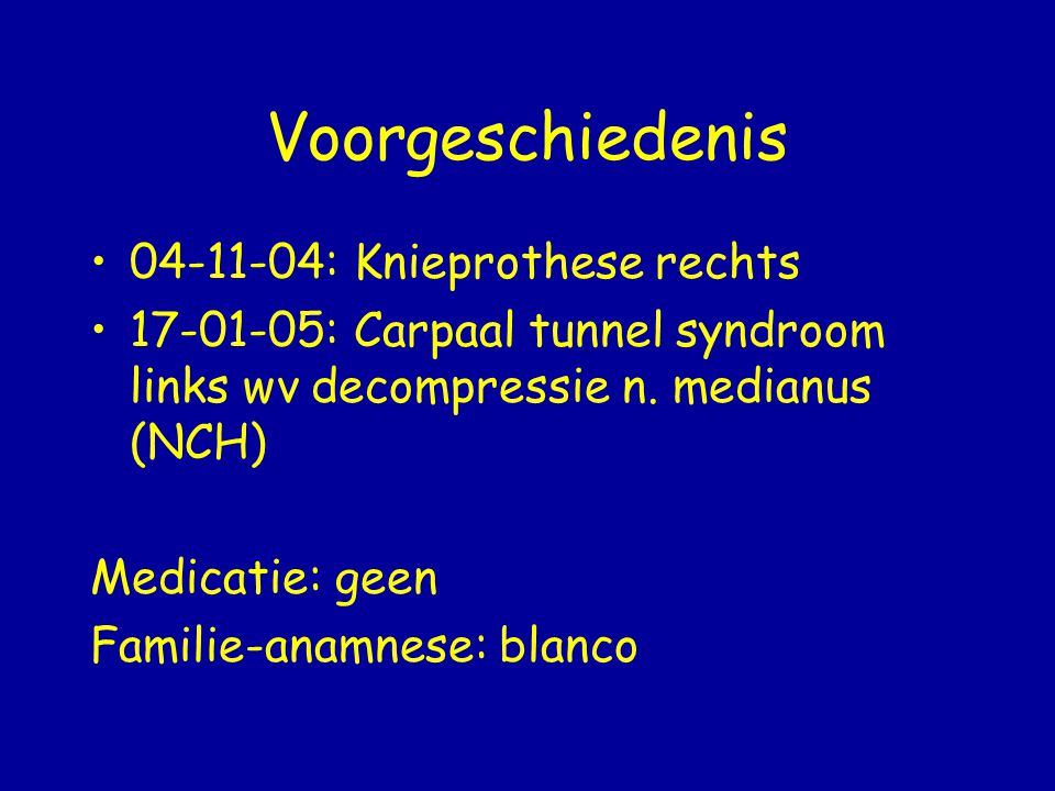 Voorgeschiedenis 04-11-04: Knieprothese rechts