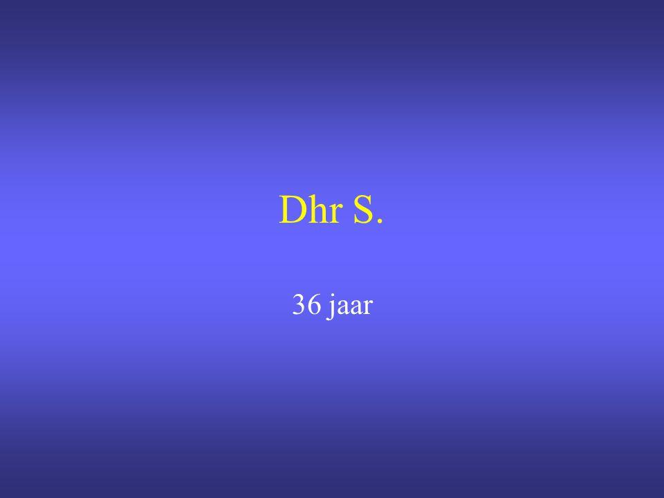 Dhr S. 36 jaar