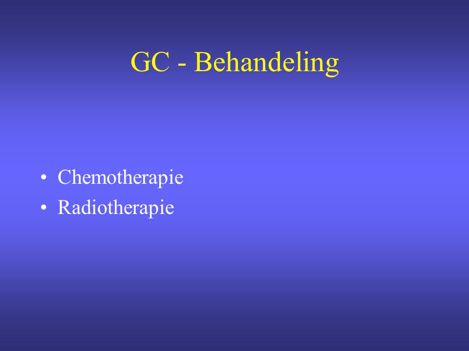 GC - Behandeling Chemotherapie Radiotherapie