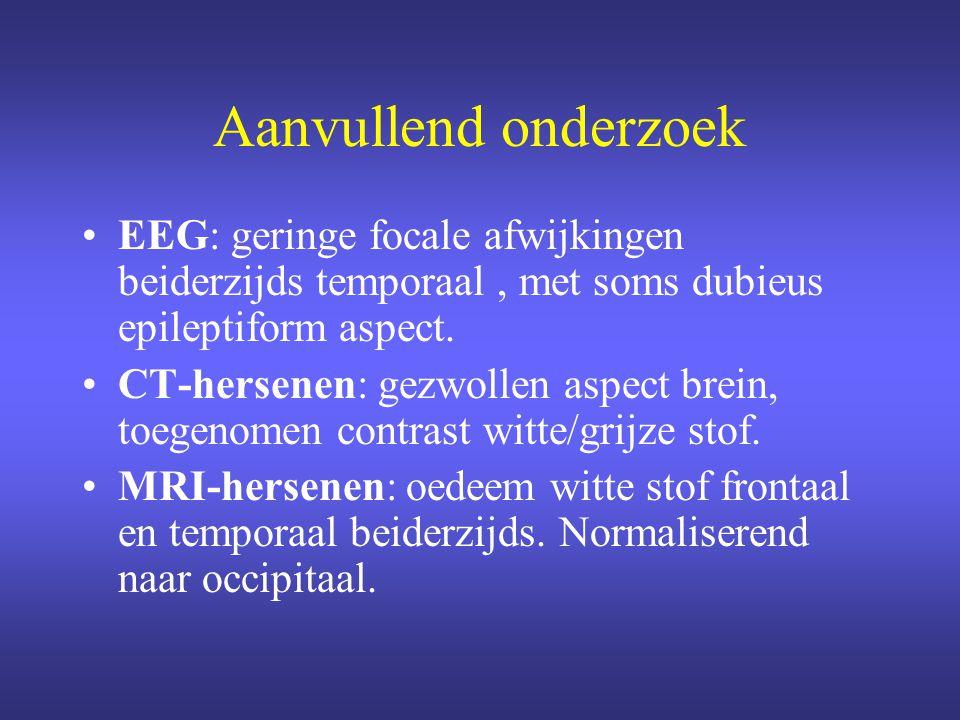 Aanvullend onderzoek EEG: geringe focale afwijkingen beiderzijds temporaal , met soms dubieus epileptiform aspect.
