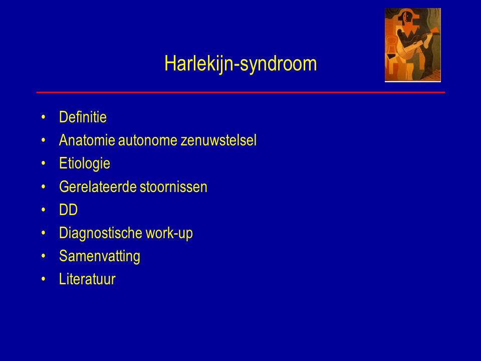 Harlekijn-syndroom Definitie Anatomie autonome zenuwstelsel Etiologie