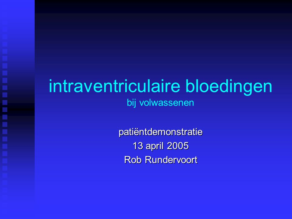 intraventriculaire bloedingen bij volwassenen