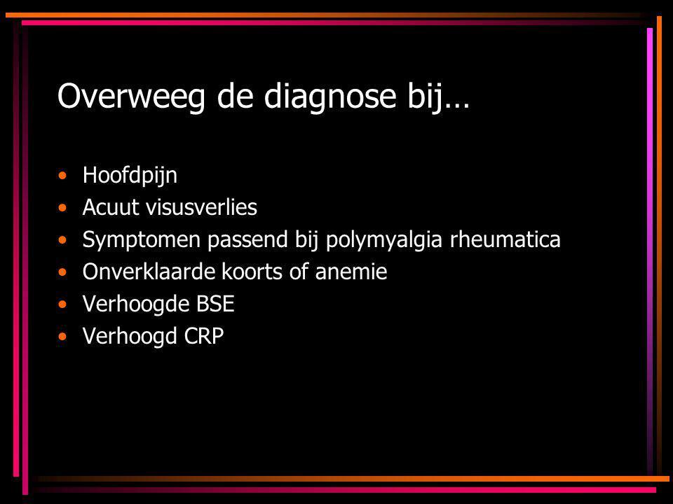 Overweeg de diagnose bij…