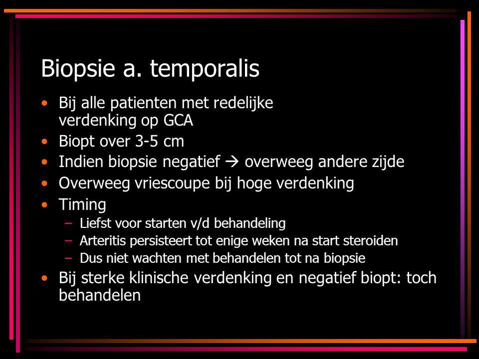 Biopsie a. temporalis Bij alle patienten met redelijke