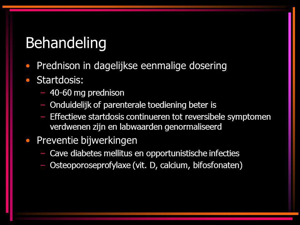 Behandeling Prednison in dagelijkse eenmalige dosering Startdosis:
