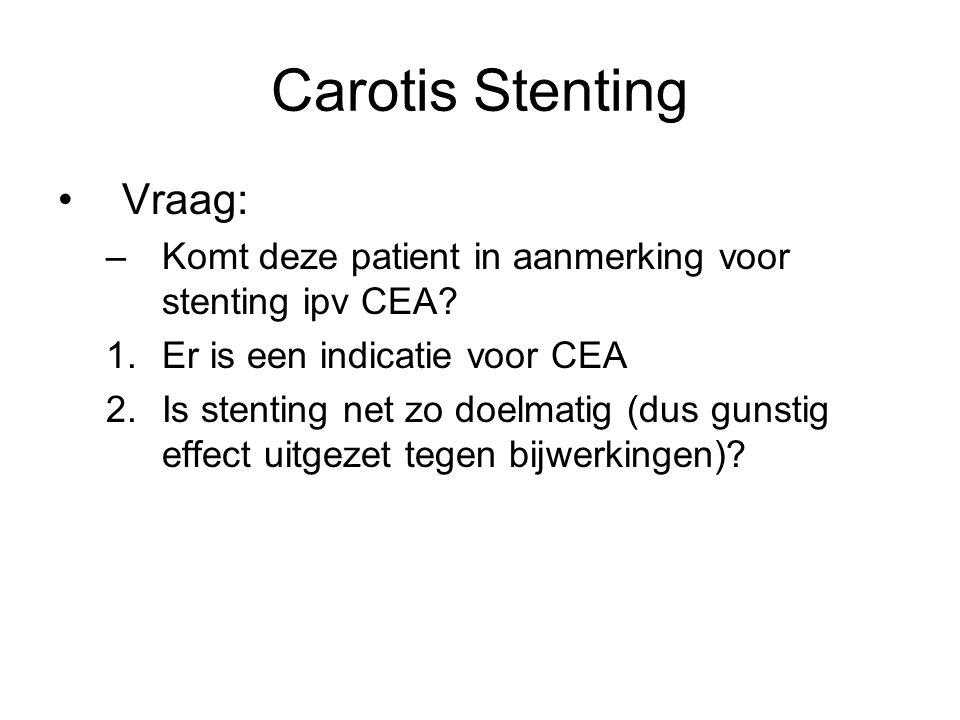Carotis Stenting Vraag: