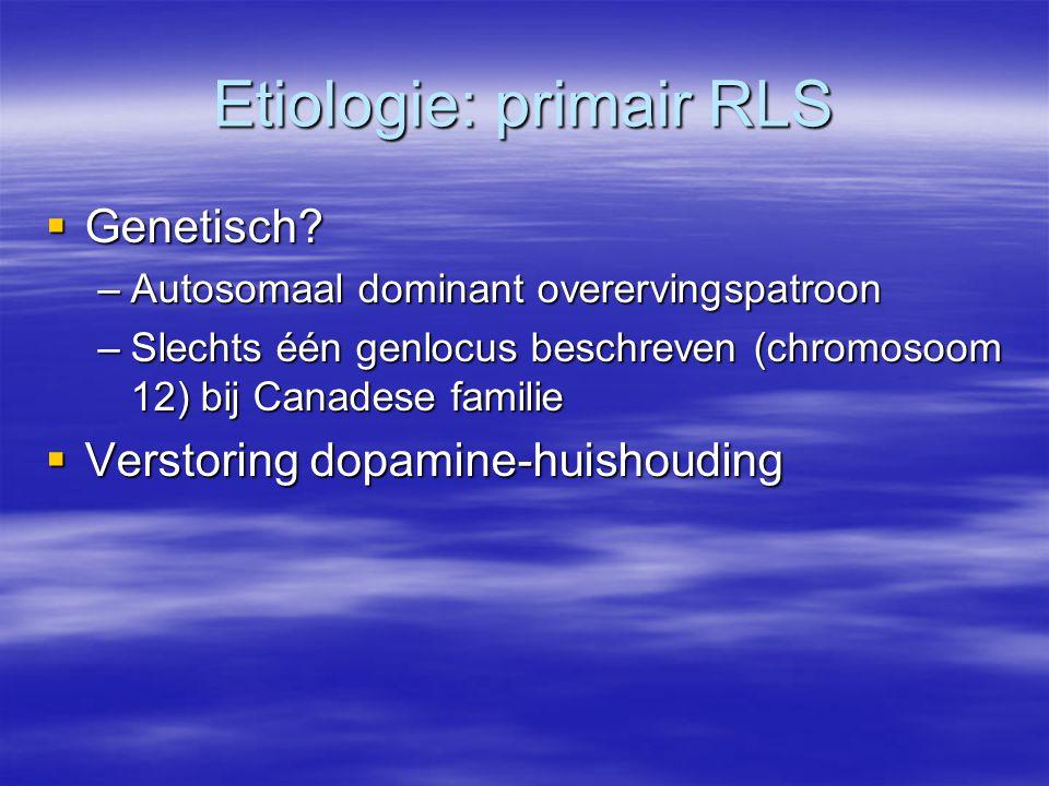 Etiologie: primair RLS